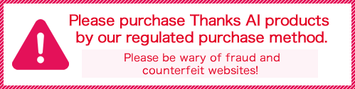 Please purchase Thanks AI products by our regulated purchase method.